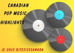 Canadian Pop Music Highlights